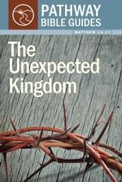 The Unexpected Kingdom: Matthew 13-17