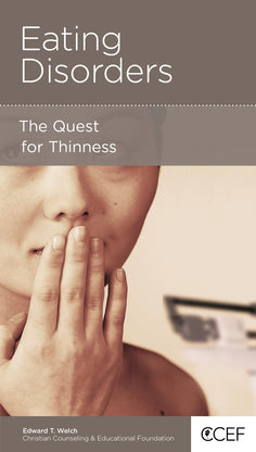 CCEF Eating Disorders: The Quest for Thinness