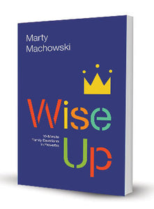 Wise Up: Ten-Minute Family Devotions in Proverbs