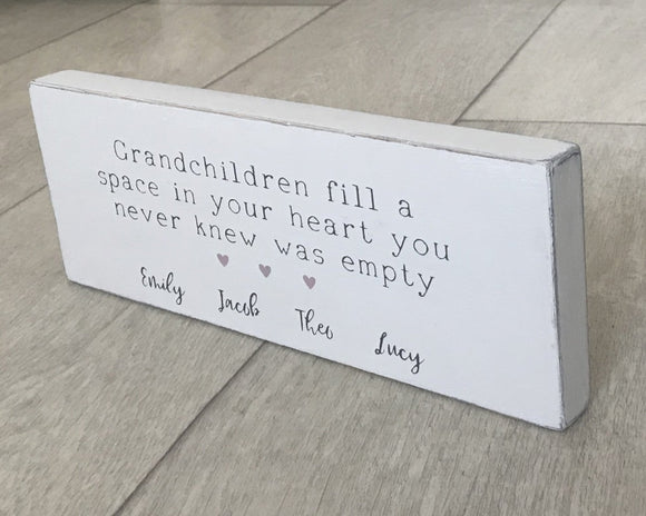 Grandchildren Fill A Space In Your Heart | Personalised Handmade Wooden Sign
