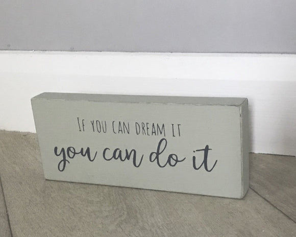 If You Can Dream It | Handmade Wooden Sign