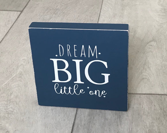 Dream Big Little One Square | Handmade Wood Sign