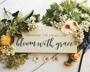 Bloom With Grace | Handmade Wooden Sign