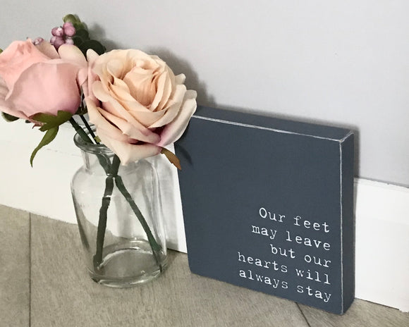 Our Feet May Leave | Handmade Wood Sign