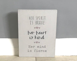 Her Spirit Is Brave | Handmade Wood Sign