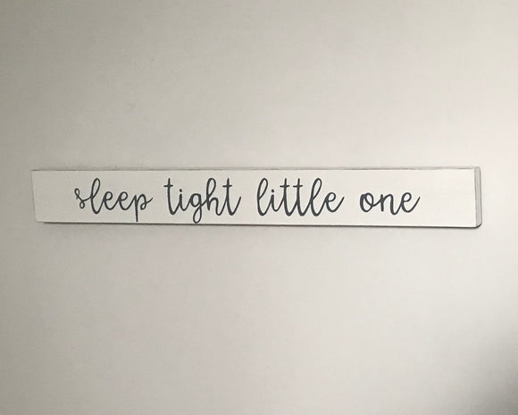 Sleep Tight Little One | Handmade Wooden Sign