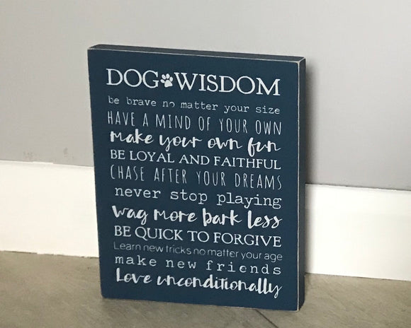 Dog Wisdom | Handmade Wood Sign