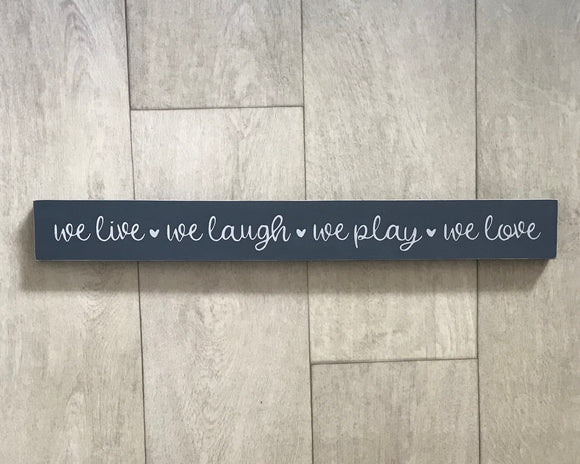 We Live, We Laugh, We Play, We Love | Handmade Wooden Sign