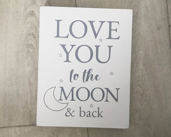 Love You To The Moon And Back | Handmade Wood Sign
