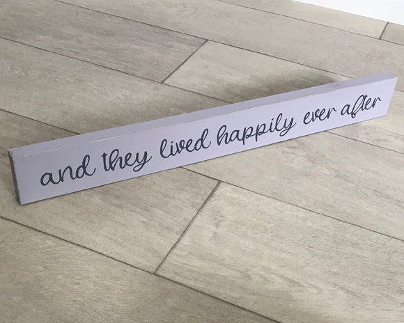 And They Lived Happily Ever After | Handmade Wooden Sign