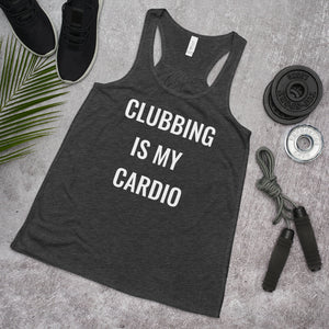 Clubbing is My Cardio Tank Top (Women's)
