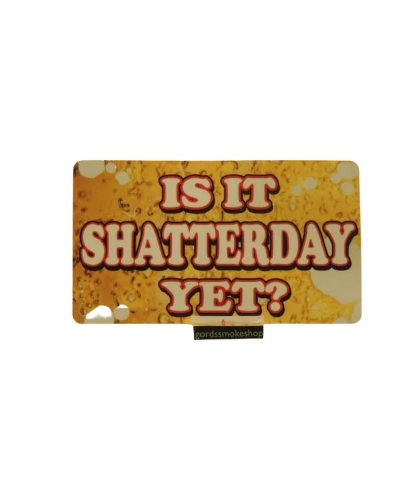Is It Shatterday Yet Sticker