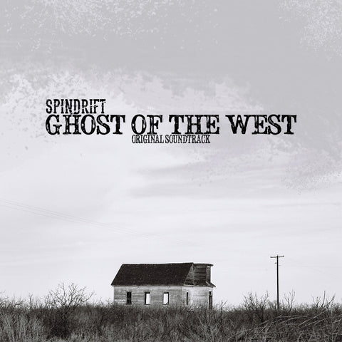 Spindrift - Ghost of the West