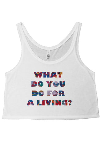 WHAT DO YOU DO? WHITE CROP TANK