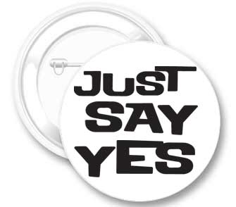 Just Say Yes Pin and Button