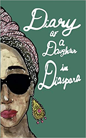 Diary of a Daughter in Diaspora
