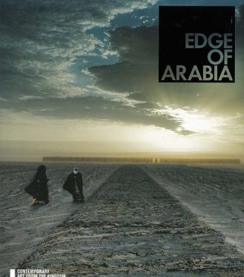Edge of Arabia - Contemporary Art from the Kingdom of Saudi Arabia