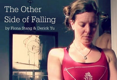 The Other Side Of Falling - by Fiona Stang & Derick Yu