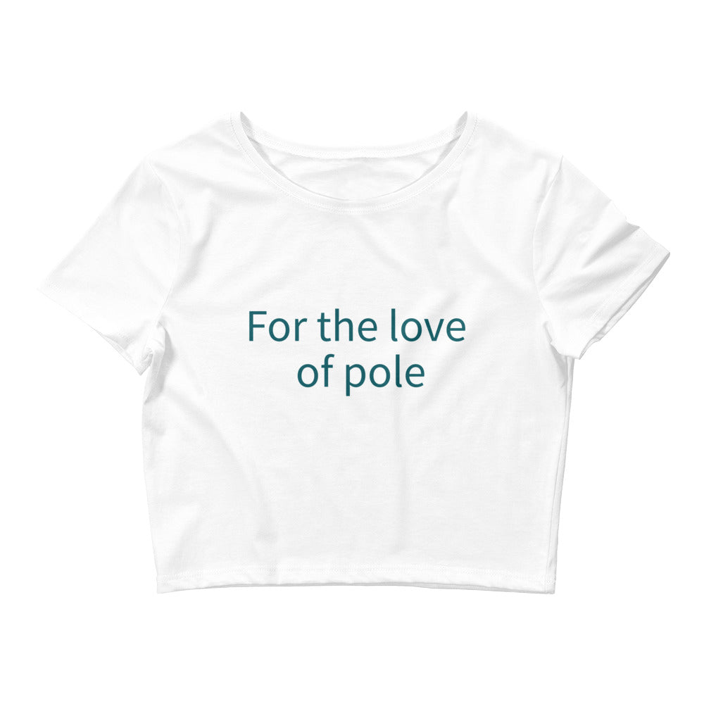 For the Love of Pole Crop Tee