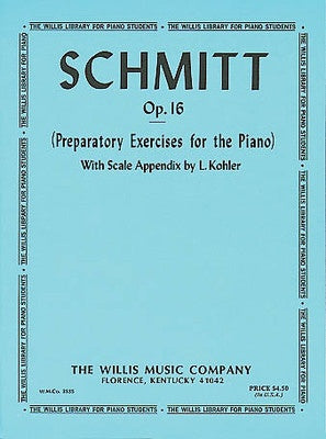 Schmitt : Preparatory Exercises Op. 16