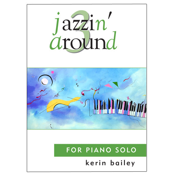 Kerin Bailey - Piano - Jazzin' Around ... CLICK FOR ALL TITLES