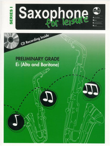 Saxophone For Leisure E Flat Series 1 Book & CD - Preliminary Grade