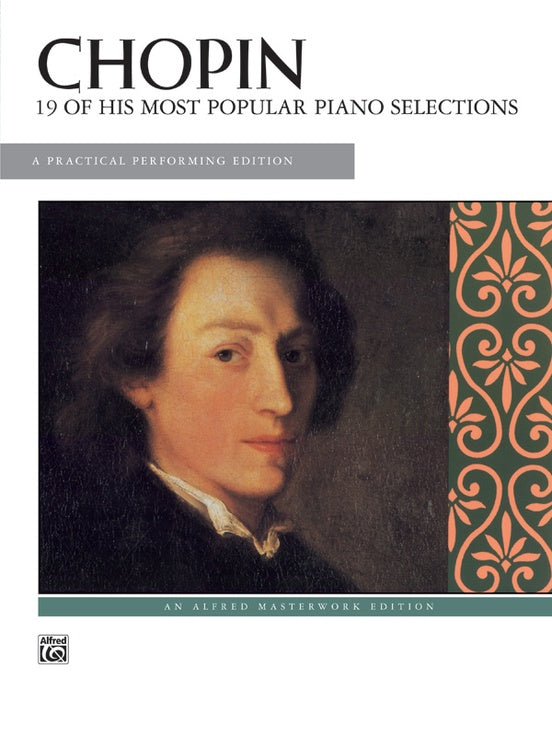 Chopin : 19 Of His Most Popular Piano Selections