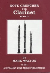 Note Cruncher For Clarinet Book 1 - Mark Walton ... CLICK FOR MORE TITLES