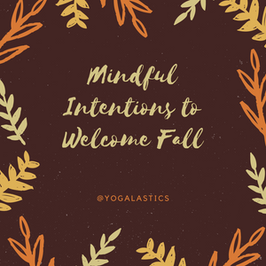 Mindful Intentions to Welcome Fall