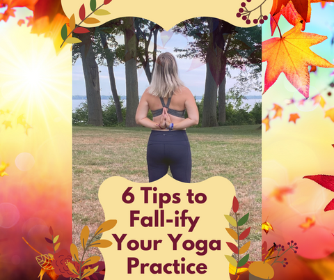 A Fall State of Mind |  6 Tips to Fall-ify Your Yoga Practice