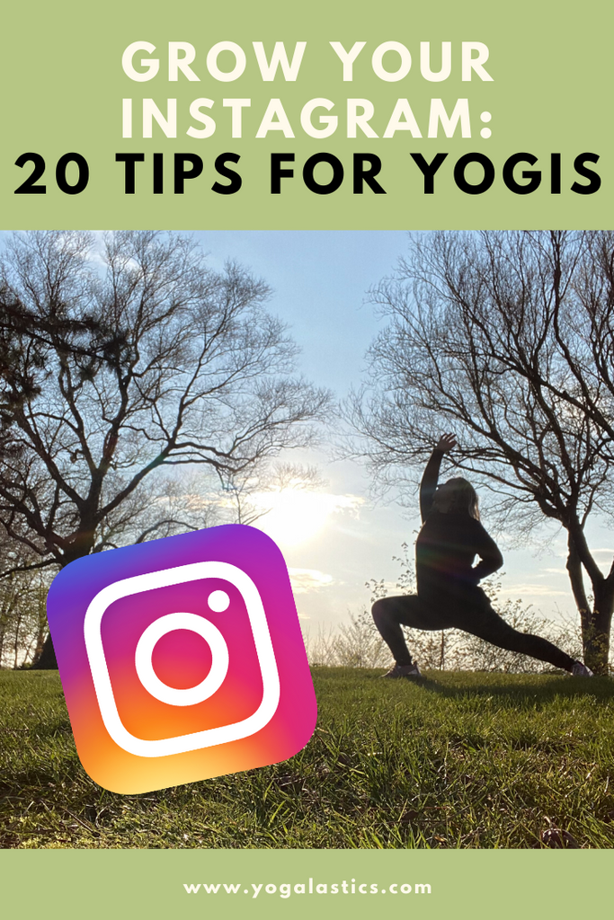 Grow Your Instagram: 20 Tips Just for Yogis