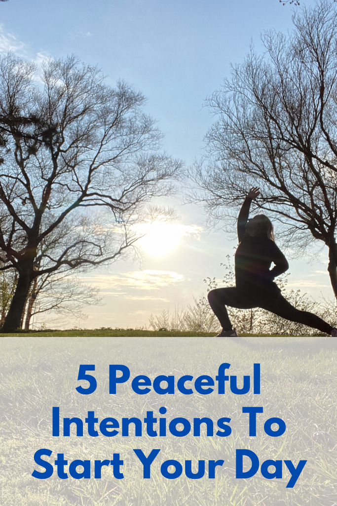 5 Peaceful Intentions To Start Your Day