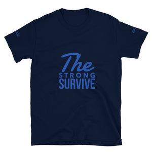 """The Strong Survive"" T-Shirt"