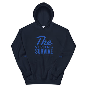 """The Strong Survive"" Unisex Hoodie"
