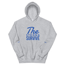 "Load image into Gallery viewer, ""The Strong Survive"" Unisex Hoodie"