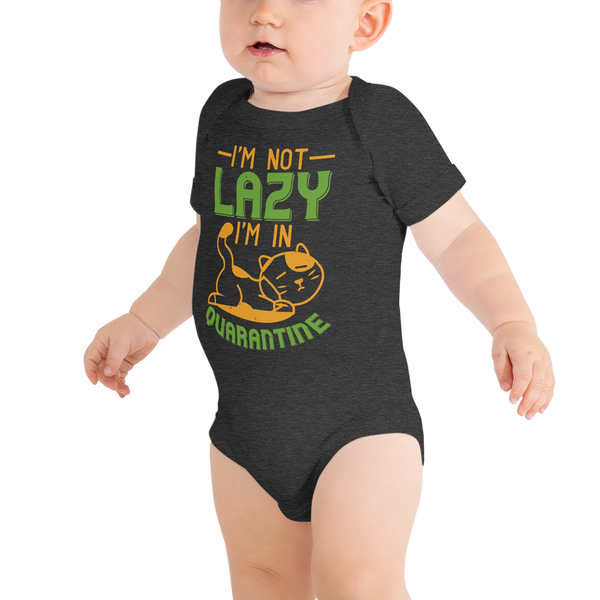 """I'm not lazy I'm in quarantine"" ONESIE/BODYSUIT"