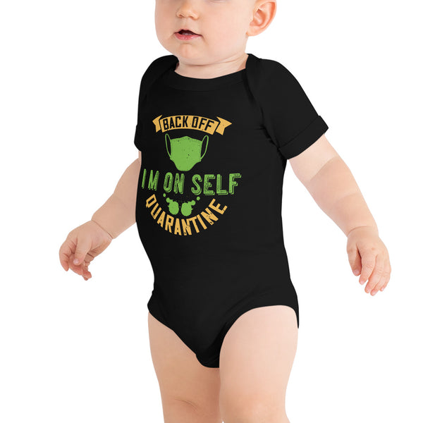 """Back off I'm on self quarantine"" ONESIE/BODYSUIT"