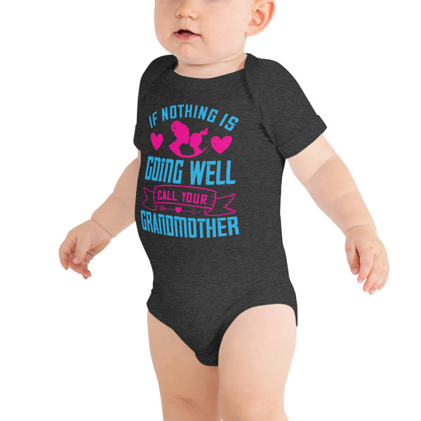 """If nothing is going well, call your grandmother"" onesie/bodysuit"