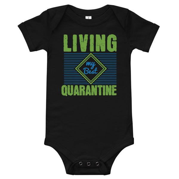 """LIVING MY BEST QUARANTINE"" ONESIE/BODYSUIT"