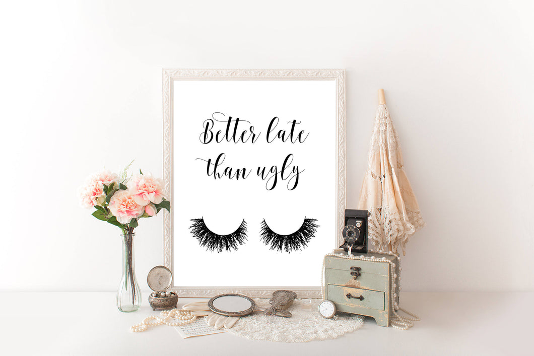 Better Late Than Ugly, Funny Poster, Bathroom Wall Art, Dorm Decor, Quote Prints Wall, Best Selling Items, Top Selling Shops, Makeup, Lashes