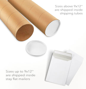 "Sizes above 9x12"" are shipped inside shipping tubes. Size up to 9x12"" are shipped inside stay flat mailers"