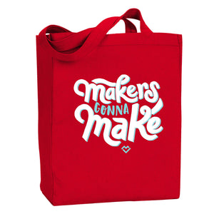 Makers Gonna Make Tote - Maker Valley