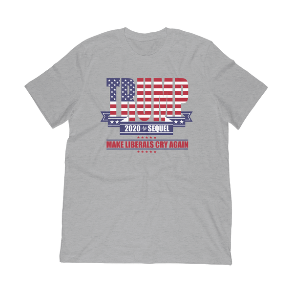 The Sequel 2020 - Make Liberal's Cry Again Tshirt