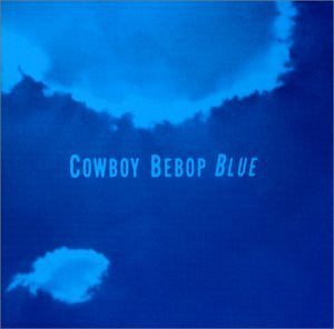 Image 1 for COWBOY BEBOP Original Soundtrack 3 BLUE