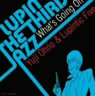 "Image 1 for LUPIN THE THIRD ""JAZZ"" ~What's Going On~"