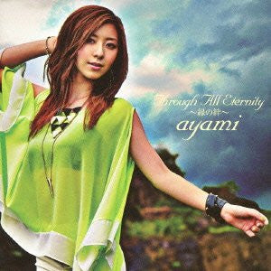 Image for Through All Eternity ~Enishi no Kizuna~ / ayami [with DVD]