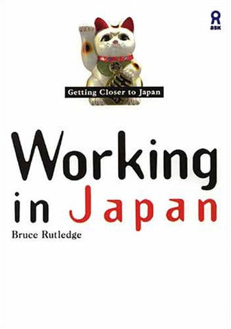 Image for Getting Closer To Japan: Working In Japan