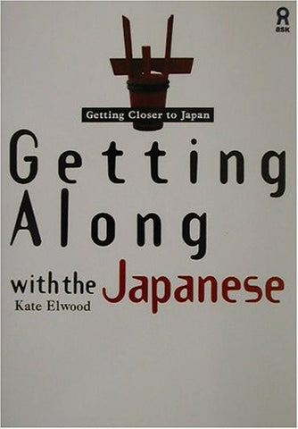 Image for Getting Closer To Japan Getting Along With The Japanese