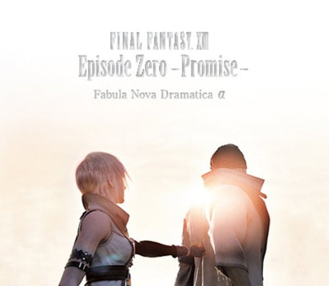 Image for FINAL FANTASY XIII Episode Zero -Promise- Fabula Nova Dramatica α