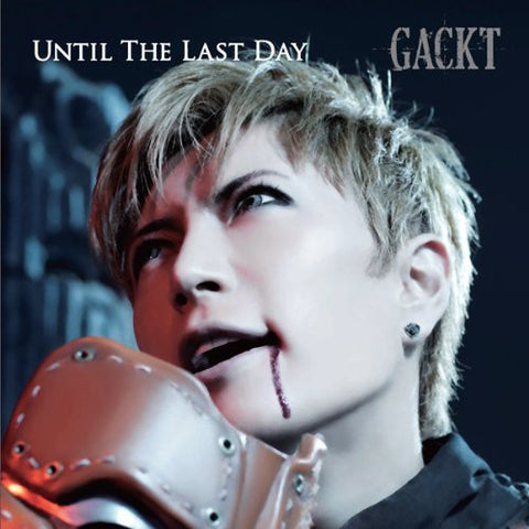 Image for Until The Last Day / GACKT